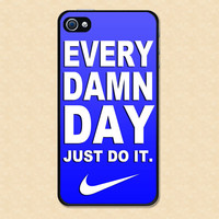 Iphone case Nike Every Damn Day Just Do It Iphone 4 case cool awesome Iphone 4s case