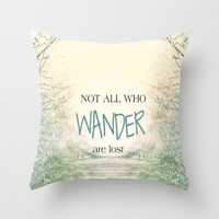 *** NOT ALL WHO WANDER ARE LOST ***  Throw Pillow by SUNLIGHT STUDIOS by Monika Strigel for Society6