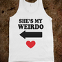 She&#x27;s My Weirdo Tank - External Tangent - Skreened T-shirts, Organic Shirts, Hoodies, Kids Tees, Baby One-Pieces and Tote Bags