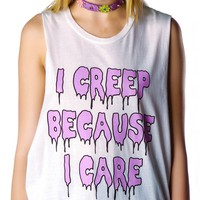 I Creep Because I Care Cut Off Tank | Dolls Kill