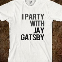 i party with jay gatsby - Badger - Skreened T-shirts, Organic Shirts, Hoodies, Kids Tees, Baby One-Pieces and Tote Bags