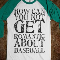 How Can You Noy Get Romantic About Baseball - Reddicks - Skreened T-shirts, Organic Shirts, Hoodies, Kids Tees, Baby One-Pieces and Tote Bags
