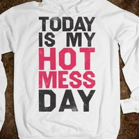 Today Is My Hot Mess Day Hoodie