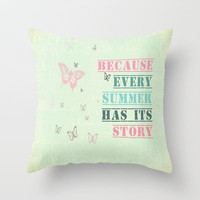 Because every summer has a story. ♥ Throw Pillow by secretgardenphotography [Nicola]