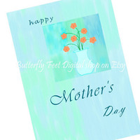 Printable Mother's Day Cards plus Happy Birthday - Orange Flowers, Vase on Bluegreen abstract background