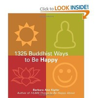 The 1325 Buddhist Ways to Be Happy Paperback – March 16, 2007