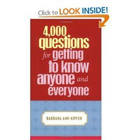 4, 000 Questions for Getting to Know Anyone and Everyone: Barbara Ann Kipfer: 9780375720819: Amazon.com: Books