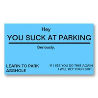 Hey You Suck At Parking Seriously Business Card from Zazzle.com