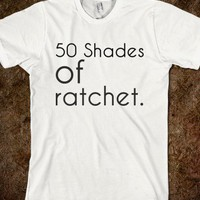50 shades.. - teenage designs - Skreened T-shirts, Organic Shirts, Hoodies, Kids Tees, Baby One-Pieces and Tote Bags