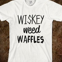 Wiskey Weed Waffles - xpress - Skreened T-shirts, Organic Shirts, Hoodies, Kids Tees, Baby One-Pieces and Tote Bags