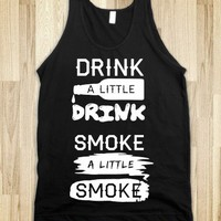 Drink a Little Drink (Tank) - xpress - Skreened T-shirts, Organic Shirts, Hoodies, Kids Tees, Baby One-Pieces and Tote Bags