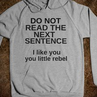 Do not read the next sentence - Quotes - Skreened T-shirts, Organic Shirts, Hoodies, Kids Tees, Baby One-Pieces and Tote Bags