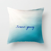 forever young Throw Pillow by Laura Santeler