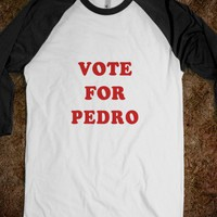 Vote for Pedro - Awesome fun #$!!*& - Skreened T-shirts, Organic Shirts, Hoodies, Kids Tees, Baby One-Pieces and Tote Bags