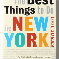The Best Things To Do In New York: 1001 Ideas