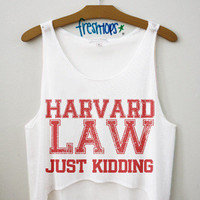 Harvard Law Just Kidding Crop Top | fresh-tops.com