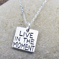Live in the Moment Necklace - Inspirational Jewelry - Recovery Jewelry