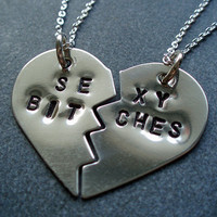Hand Stamped Sexy Bitches Necklaces - Split Heart Necklaces - Best Friends Forever, BFF Jewelry, Best Bitches Jewelry - Nickel Silver