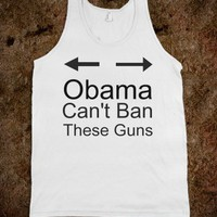 obama cant ban these guns - justforlindz - Skreened T-shirts, Organic Shirts, Hoodies, Kids Tees, Baby One-Pieces and Tote Bags