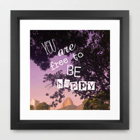 You are free to be happy! Framed Art Print by Louise Machado