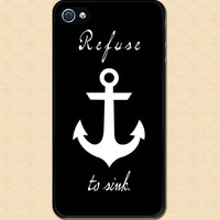 Iphone I Refuse To Sink Anchor case Iphone 4 case cool awesome Iphone 4s case