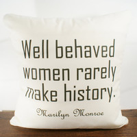 Well Behaved Women Rarely Make History by sarahsmiledesign