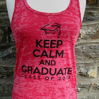 Keep Calm and Graduate -- Class of 2013 -- Shocking Pink