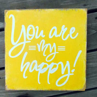 Typography Wall Art You Are My Happy Wood Sign by 13pumpkins