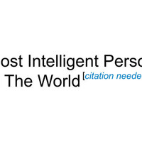 Most Intelligent Person in the World Citation Needed T-Shirt | SnorgTees