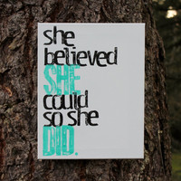 "11x14 ""She believed she could so she did"" acrylic hand stamped on canvas"