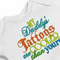 Funny Baby Boy / Girl Onesuit My Daddy&#x27;s Tattoos Bodysuit  for the Baby Embroidered