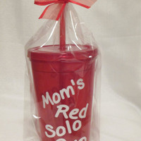Mom's Red Solo Cup