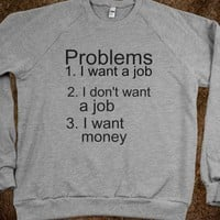 Problems  - Wild & Free - Skreened T-shirts, Organic Shirts, Hoodies, Kids Tees, Baby One-Pieces and Tote Bags