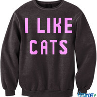 I like Cats crewneck | fresh-tops.com