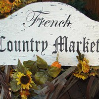 Cottage Sign FRENCH COUNTRY MARKET 14X28 Shabby Hand Painted Handmade | FamilyAtticShoppe - Woodworking on ArtFire