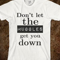 Harry Potter- Don't let the muggles get you down