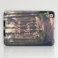 Follow Your Dreams  iPad Case by secretgardenphotography [Nicola]