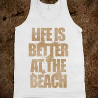 Life Is Better At The Beach (tank) - Girly - Skreened T-shirts, Organic Shirts, Hoodies, Kids Tees, Baby One-Pieces and Tote Bags