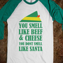 You Smell Like Beef & Cheese | Skreened.com