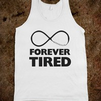 Forever Tired (Tank) - External Tangent - Skreened T-shirts, Organic Shirts, Hoodies, Kids Tees, Baby One-Pieces and Tote Bags