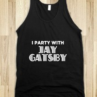I Party with Jay Gatsby Black - Awesome fun #$!!*&amp; - Skreened T-shirts, Organic Shirts, Hoodies, Kids Tees, Baby One-Pieces and Tote Bags