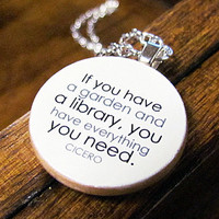 Cicero If you have a garden and a library you have by BookishCharm