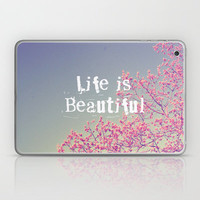 Life is Beautiful  Laptop & iPad Skin by Rachel Burbee