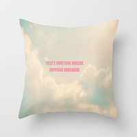 II There's Something Amazing Happening Somewhere  Throw Pillow by secretgardenphotography [Nicola]
