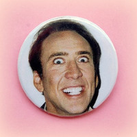 Nicolas Cage creepy smile  button badge 15 Inch by PKPaperKitty