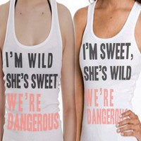 I&#x27;m Wild She&#x27;s Sweet We&#x27;re Dangerous | I&#x27;m Sweet, She&#x27;s Wild We&#x27;re Dangerous | Best Friend Tanks