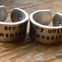 you are my sunshine/my only sunshine  two aluminum rings 3/8  inch wide