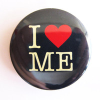 "I LOVE ME - 1.75"" Badge / Pinback Button"