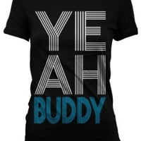 Amazon.com: Yeah Buddy! Juniors T-shirt, Big and Bold Trendy Statements Juniors Shirt: Clothing