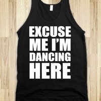 I&#x27;m Dancing Here (Dark Tank) - Party Fun - Skreened T-shirts, Organic Shirts, Hoodies, Kids Tees, Baby One-Pieces and Tote Bags